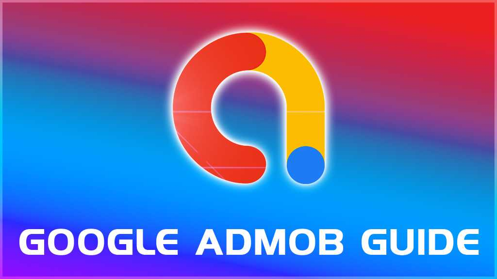 Hướng dẫn Google Admob 2021